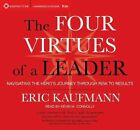 Four Virtues of a Leader: Navigating the Hero's Journey Through Risk to Results by Eric Kaufmann, Kevin M. Connolly (CD-Audio, 2016)
