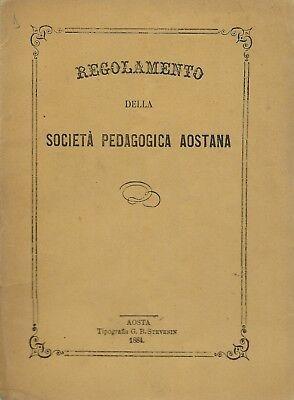Regolamento della Società Pedagogica Aostana - Biblioteca Aosta 1884 Stevenin