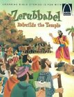 Zerubbabel Rebuilds The Temple 9780758608703 by Larry Burgdorf