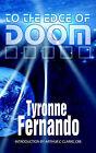 To the Edge of Doom by Tyronne Fernando (Paperback / softback, 2003)