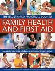 Family Health and First Aid: From Treating Cuts, Sprains and Bandaging in an Emergency to Making Decisions on Headaches, Fevers and Rashes: Plus All You Need to Know About the Long-term Health and Fitness of Your Family by Pippa Keech, Stephen Shepherd, Peter Fermie (Paperback, 2011)
