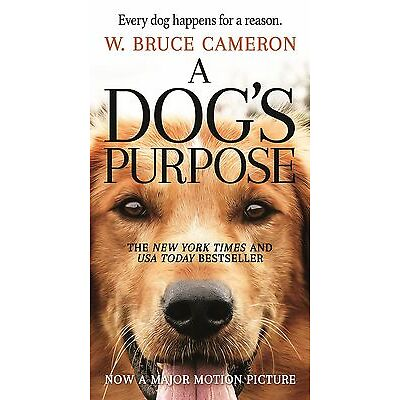 A Dog's Purpose: A Novel for Humans by W. Bruce Cameron [Mass Market Paperback]