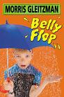 Belly Flop by Morris Gleitzman (Paperback, 2001)