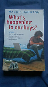 WHAT-039-S-HAPPENING-TO-OUR-BOYS-Parenting-Book-MAGGIE-HAMILTON-Drugs-Alcohol