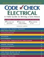 Code Check Electrical: An Illustrated Guide To Wiring A Safe House By Redwood Ka on sale