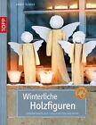 Winterliche Holzfiguren von Armin Täubner (2012, Kunststoffeinband)