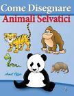 Come Disegnare - Animali Selvatici: Disegno Per Bambini by Amit Offir (Paperback / softback, 2013)