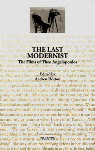 The Last Modernist : The Films of Theo Angelopoulos (1997, Paperback)