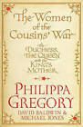 The Women of the Cousins' War: The Real White Queen and Her Rivals by Philippa Gregory, David Baldwin, Michael Jones (Hardback, 2011)