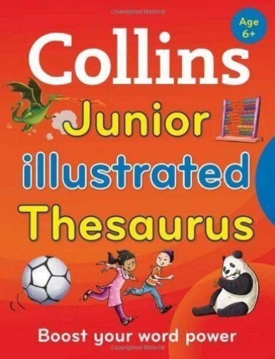 Collins Junior Illustrated Thesaurus: Boost your word power, for age 6+ (Collins