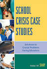School Crisis Case Studies: Solutions to Crucial Problems Facing Educators by Helen M. Sharp (Paperback, 2007)