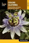 Foraging California: Finding, Identifying, and Preparing Edible Wild Foods in California by Christopher Nyerges (Paperback, 2014)