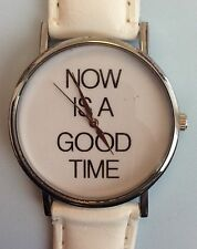 """White Faux Leather Strap """"NOW IS A GOOD TIME"""" Women Wrist Watch Ladies Xmas"""