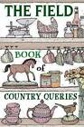 The Field Book of Country Queries by Kerry Lemon (Hardback, 2011)