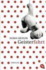 Geisterfahrt von Doris Bezler (2014, Klappenbroschur)