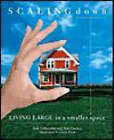 Scaling Down: Living Large in a Smaller Space by Marj Decker, Judi Culbertson (Paperback / softback)
