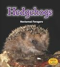 Hedgehogs Nocturnal Foragers by Rebecca Rissman 9781484603192 Paperback 2014