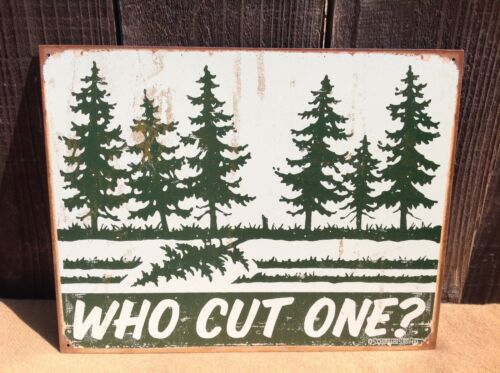 Schonberg Who Cut One Funny Sayings Metal Sign Tin Vintage Garage Rustic Tree