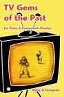 TV Gems of The Past for Trivia & Crosswords Puzzles 9780595386581 Sampson