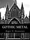 Gothic Metal by Roger V Desmarais (Paperback / softback, 2015)