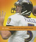 The Story of the Baltimore Ravens by MS Sara Gilbert (Hardback, 2013)