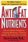 Anti-fat Nutrients: Safe and Effective Strategies for Increasing Metabolism, Controlling Appetite, and Losing Fat in 15 Days by Dallas Clouatre, Bill Karneges (Paperback, 2003)