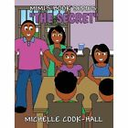 Mimi's Book Series: The Secret by Michelle Cook-Hall (Paperback / softback, 2013)