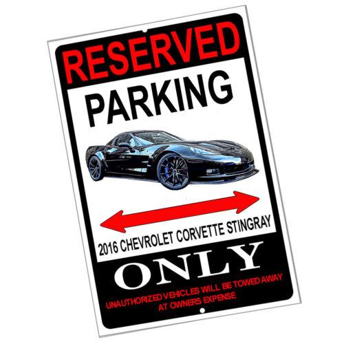 Reserved Parking 2016 Chevrolet Stingray Corvette Only 8x12 Inch Aluminum Sign