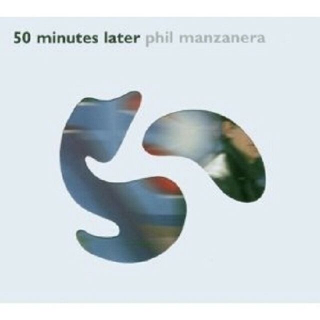 PHIL MANZANERA - 50 MINUTES LATER CD ROCK 11 TRACKS NEU
