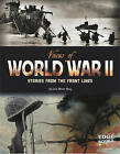Voices of World War II: Stories from the Front Lines by Lois Miner Huey (Hardback, 2010)
