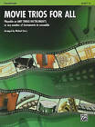 Movie Trios for All: Flute/Piccolo: Playable on Any Three Instruments or Any Number of Instruments in Ensemble, Level 1-4 by Alfred Publishing Co., Inc. (Paperback / softback, 2009)