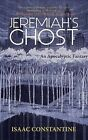 Jeremiah's Ghost by Isaac Constantine (Paperback / softback, 2015)