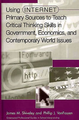 Using Internet Primary Sources to Teach Critical Thinking Skills in Government,