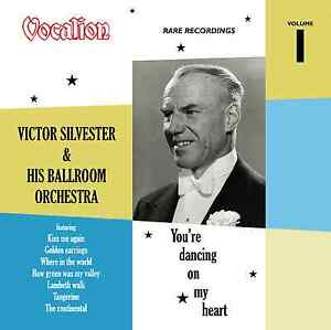 Victor Silvester & His Ballrom Orchestra - You're Dancing on My Heart - Volume 1
