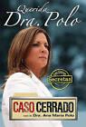 Querida Dra. Polo: Las Cartas Secretas de Caso Cerrado by Ana Maria Polo (Paperback / softback, 2010)
