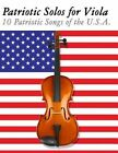 Patriotic Solos for Viola: 10 Patriotic Songs of the U.S.A. by Uncle Sam (Paperback / softback, 2012)