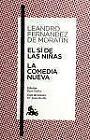 El Si De Las Niñas / La Comedia Nueva(9788467033472) von Leandro Fernández de Moratin (2008, Taschenbuch)