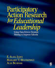 Participatory Action Research for Educational Leadership: Using Data-Driven Decision Making to Improve Schools by Margaret T. Milenkiewicz, E. Alana James, Alan J. Bucknam (Paperback, 2007)