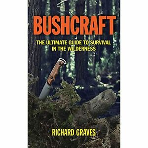 H9781620873618 BUSHCRAFT: The Ultimate Guide to Survival in the Wilderness