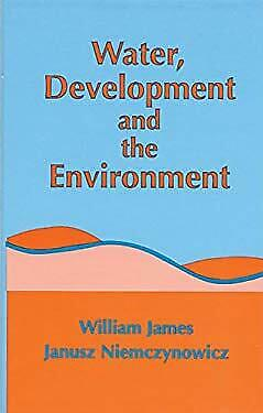 Water Development and the Environment by James, James