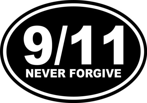 911 9//11 Never Forgive Vinyl Wall Car Vehicle Decal Inspiration Quote Memory Lov