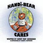 Handi-bear Cares 9781449094676 by Cathy May Cavanagh Book