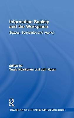 Information Society and the Workplace: Spaces, Boundaries and Agency (Routledge
