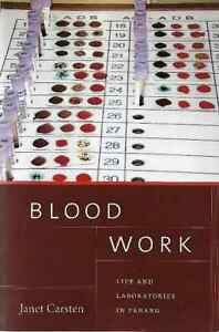 Blood Work: Life and Laboratories in Penang - Janet Carsten