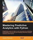 Mastering Predictive Analytics with Python by Joseph Babcock (Paperback, 2016)