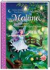 Maluna Mondschein-Zauberhafte Gutenacht-Geschichten aus dem Zauberwald 02 von Andrea Schütze (2014, Gebundene Ausgabe)