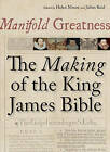 Manifold Greatness: The Making of the King James Bible by Bodleian Library (Paperback, 2011)