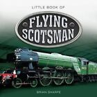 Little Book of Flying Scotsman by Demand Media Limited (Hardback, 2013)