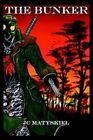 The Bunker by JC Matyskiel 9780595322688 (paperback 2004)