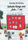 Schule fängt mit Sch... an von Gerda Kricklies (2014, Taschenbuch)